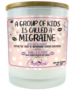 A Group of Kids is Called a Migraine Funny Novelt Candle