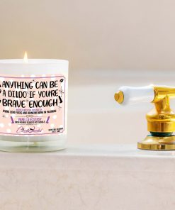 Anything Can Be A Dildo If You're Brave Enough Bathtub Candle