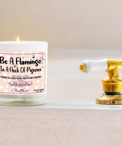 Be a Flamingo in a Flock of Pigeons Bathtub Candle