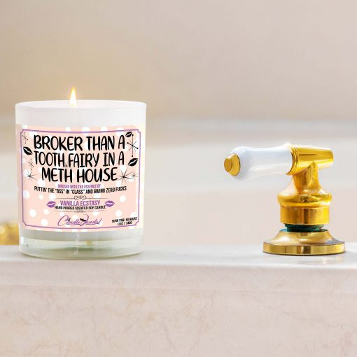 Broker Than a Tooth Fairy in a Meth House Bathtub Candle