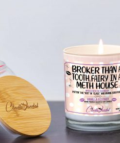 Broker Than a Tooth Fairy in a Meth House Lid and Candle