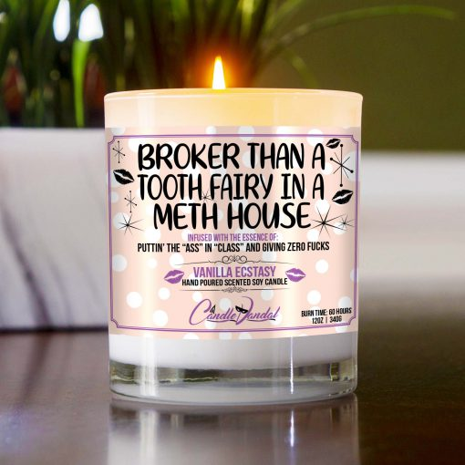 Broker Than a Tooth Fairy in a Meth House Table Candle