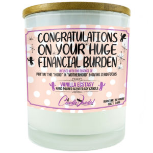 Congratulations On Your Huge Financial Burden Candle