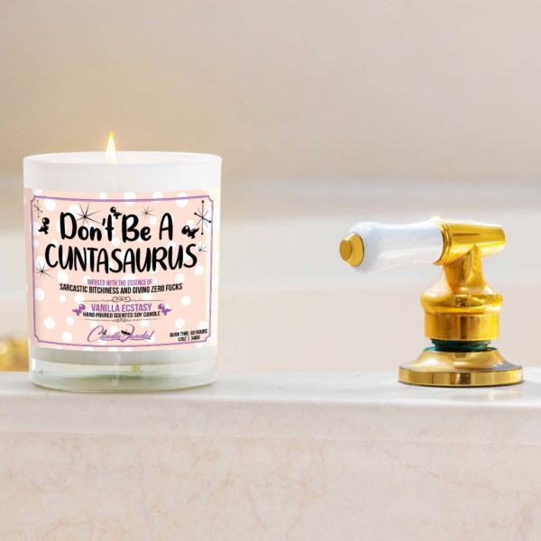 Don't be a Cuntasaurus Bathtub Candle