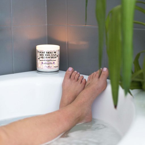 Don't Judge Me Until You've Flown a Mile on my Broom Bathtub Candle