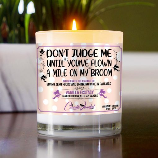 Don't Judge Me Until You've Flown a Mile on my Broom Table Candle