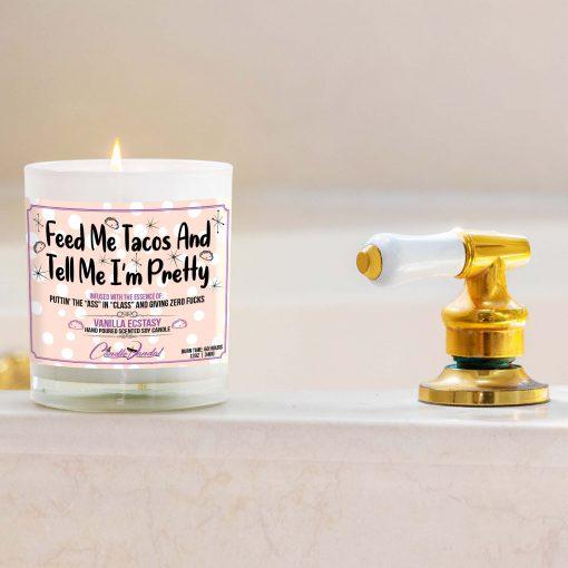 Feed Me Tacos and Tell Me I'm Pretty Bathtub Candle