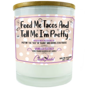 Feed Me Tacos and Tell Me a Pretty Candle