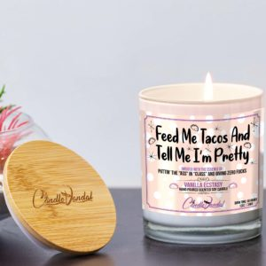 Feed Me Tacos and Tell Me I'm Pretty Lid and Candle