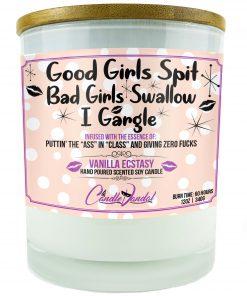 Good Girls Spit, Bad Girls Swallow, I Gargle Candle