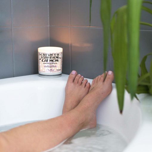 I Just Want To Be A Stay At Home Cat Mom Bathtub Candle