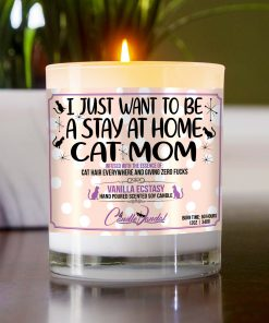I Just Want To Be A Stay At Home Cat Mom Table Candle