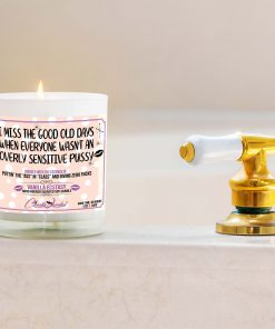 I Miss the Good Old Days When Everyone Wasn't an Overly Sensitive Pussy Bathtub Candle