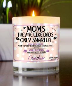Moms They're Like Dads Only Smarter Table Candle