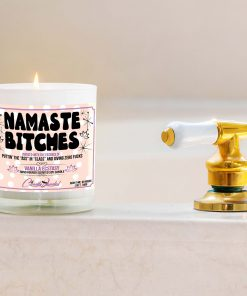 Namaste Bitches Bathtub Candle