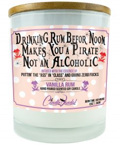 Drinking Rum Before Noon Makes You a Pirate Not an Alcoholic Funny Candle