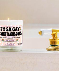 I'm So Gay I Shit Rainbows Funny Bathtub Candle