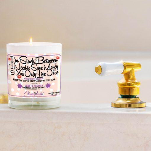 I'm Stuck Between I Need to Save Money and You Only Live Once Funny Bathtub Candle