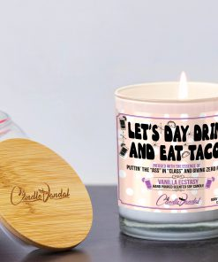 Let's Day Drink and Eat Tacos Funny Candle and Lid