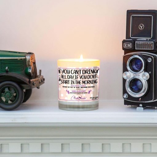 You Can't Drink All Day if You Don't Start in the Morning Funny Candle on Mantle