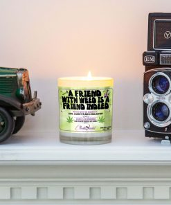 A Friend With Weed Is A Friend Indeed Mantle Candle