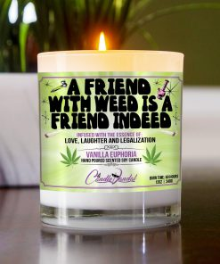 A Friend With Weed Is A Friend Indeed Table Candle