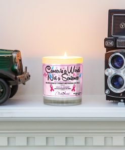 Cancer is a Word Not a Sentence Mantle Candle
