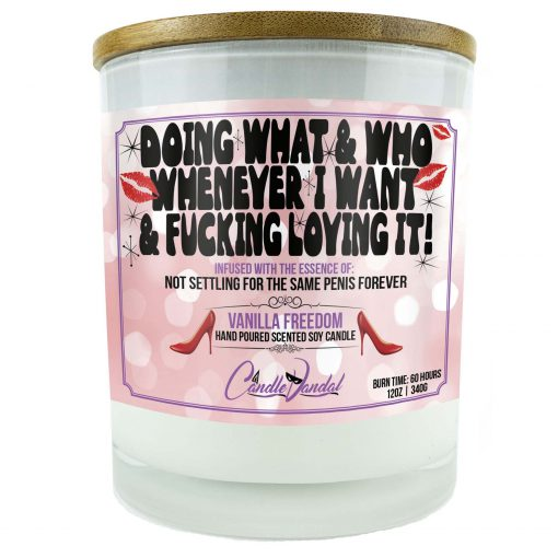 Doing What And Who Whenever I Want And Fucking Loving It Candle