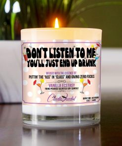 Don't Listen To Me You'll Just End Up Drunk Table Candle