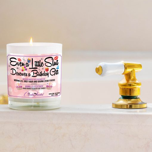 Even a Little Slut Deserves a Birthday Gift Bathtub Side Candle