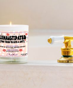 Exhausttipated Too Tired To Give A Shit Bathtub Side Candle