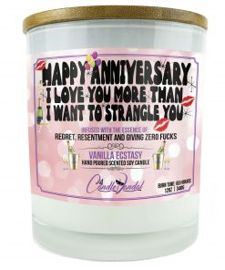 Happy Anniversary I Love You More Than I Want To Strangle You Candle