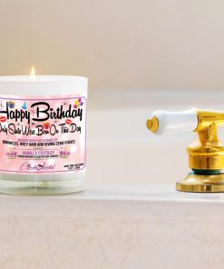 Happy Birthday Only Sluts Were Born On This Day Bathtub Side Candle