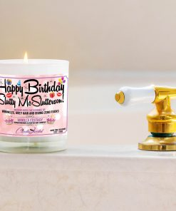 Happy Birthday Slutty Mcslutterson Bathtub Side Candle