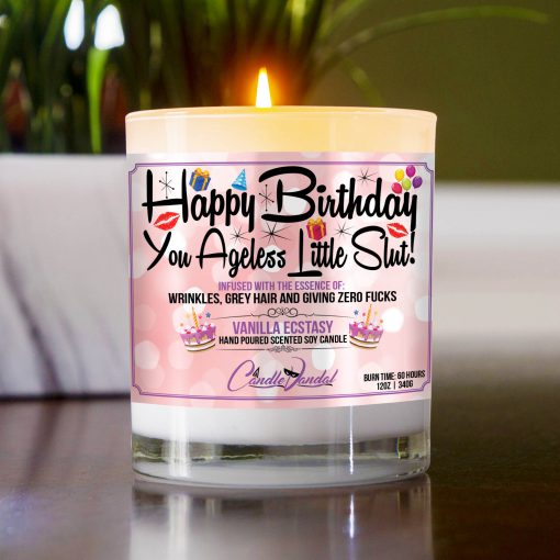 Happy Birthday You ageless Little Slut Table Candle