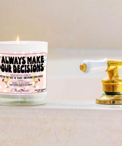 I Always Make Pour Decisions Bathtub Side Candle