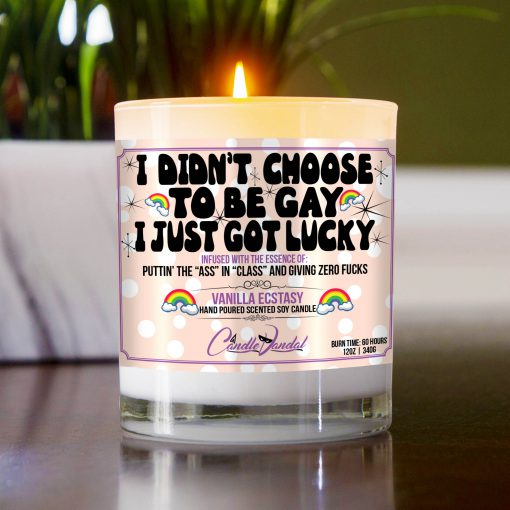 I Didn't Choose to Be Gay I Just Got Lucky Table Candle