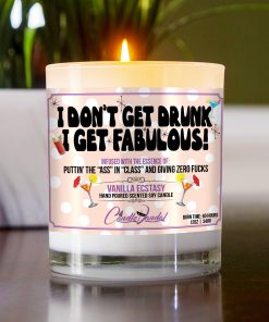 I Don't Get Drunk I Get Fabulous Table Candle