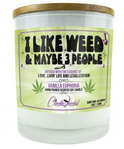 I Like Weed And Maybe Three People Candle