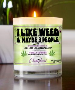 I Like Weed And Maybe Three People Table Candle