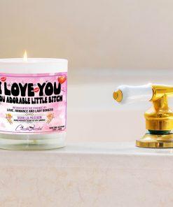 I Love You You Adorable Little Bitch Bathtub Side Candle