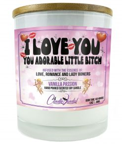 I Love You You Adorable Little Bitch Candle