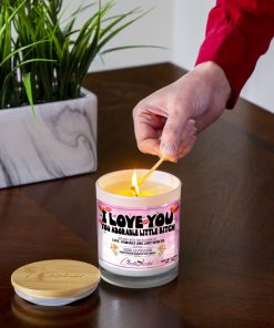 I Love You You Adorable Little Bitch Lighting Candle