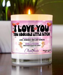I Love You You Adorable Little Bitch Table Candle