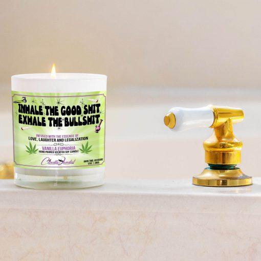 Inhale The Good Shit Exhale The Bullshit Bathtub Side Candle