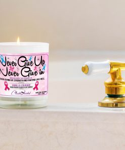 Never Give Up Never Give In Bathtub Side Candle