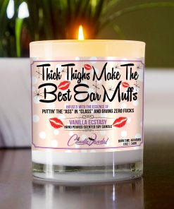Thick Thighs Make The Best Ear Muffs Table Candle