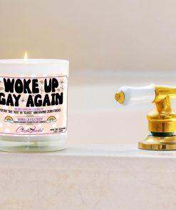 Woke Up Gay again Bathtub Side Candle