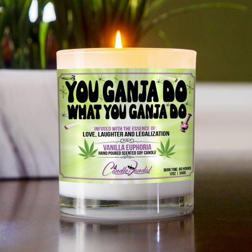 You Ganja Do What You Ganja Do Table Candle