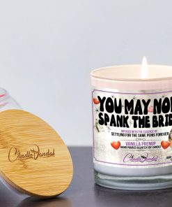 You May Now Spank The Bride Lid And Candle